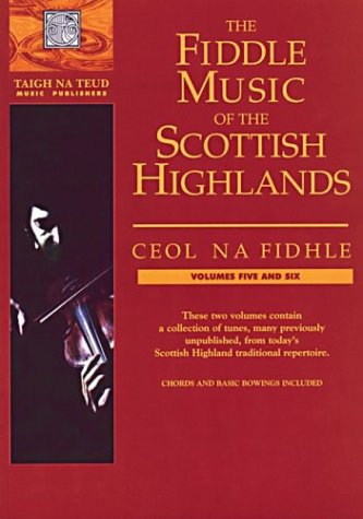 9781871931723: The Fiddle Music of the Scottish Highlands - Volumes 5 & 6: Ceol Na Fidhle Series