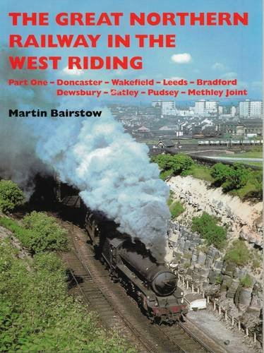 9781871944457: The Great Northern Railway in the West Riding: Part One