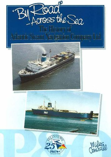 9781871947076: By Road - Across the Sea: The History of Atlantic Steam Navigation Company Ltd