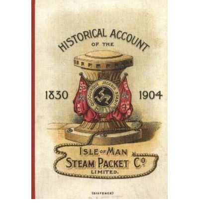 Historical Account of the Isle of Man Steam Packet Co, 1830-1904