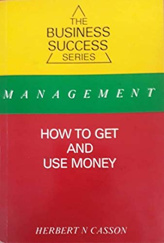9781871948141: How to Get and Use Money (The business success series)