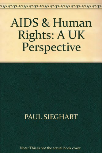 AIDS & Human Rights: A UK Perspective: Sieghart, Paul