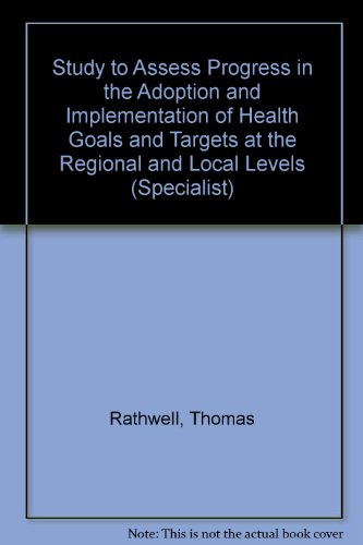 Study to Assess Progress in the Adoption and Implementation of Health Goals and Targets at the ...