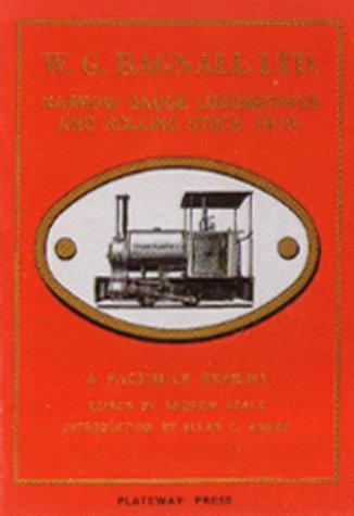 W. G. Bagnall Ltd. Narrow Gauge Locomotives: Baker, Allan C.;