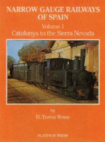 9781871980240: The Narrow Gauge Railways of Spain: Catalunya to the Sierra Nevada v. 1