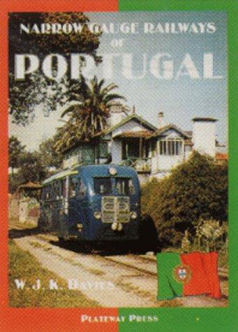 Narrow Gauge Railways of Portugal: W. J. K. Davies