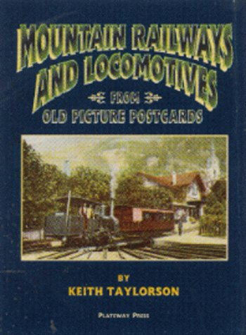 9781871980394: Mountain Railways and Locomotives: From Old Picture Postcards