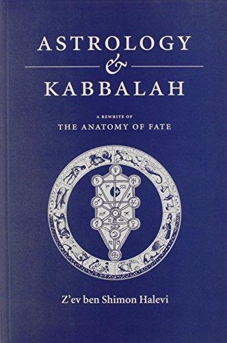 Astrology and Kabbalah: The Anatomy of Fate: Z'ev Ben Shimon Halevi