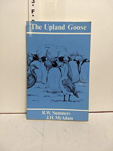 The Upland Goose: A Study of the: Summers, R.W. and