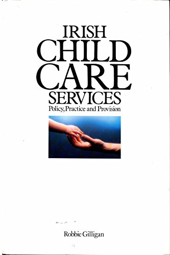 9781872002903: Irish Child Care: Policy, Practice and Provision