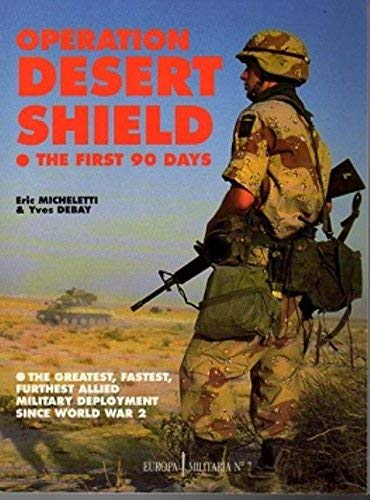 9781872004013: Operation Desert Shield: Allied Troops in the Gulf, 1990 (Europa Militaria)