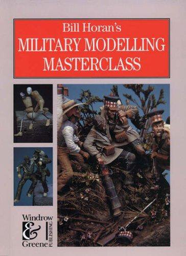 9781872004099: Bill Horan's Military Modelling Masterclass