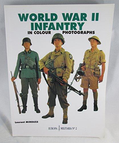 9781872004150: World War II Infantry in Colour Photographs (Europa Militaria)