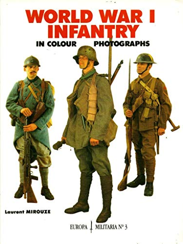 9781872004259: World War I Infantry in Colour Photographs (Europa Militaria)