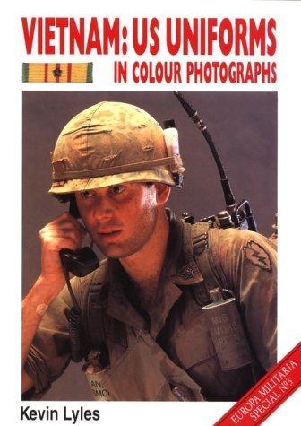Vietnam : U. S. Uniforms in Colour: Kevin Lyles