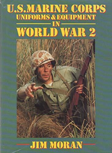U. S. Marine Corps Uniforms & Equipment in World War II.: Moran, Jim