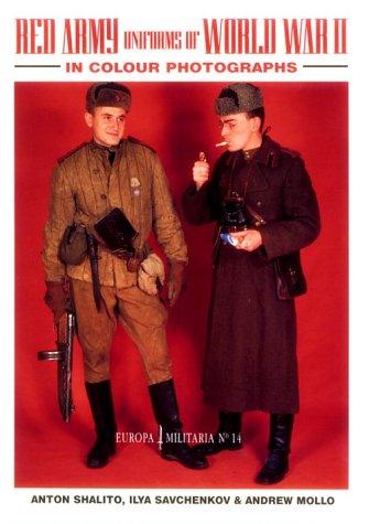 Red Army Uniforms of World War II: Shalito, Anton; Savchenkov,
