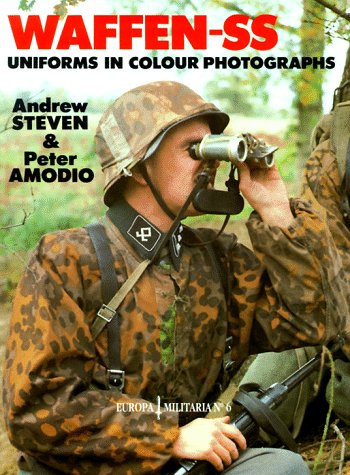 Waffen-Ss Uniforms: In Colour Photographs (Europa Militaria): Steven, Andrew, Amodio, Peter