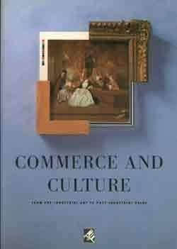 9781872005003: Commerce and Culture: From Pre-industrial Art to Post-industrial Value