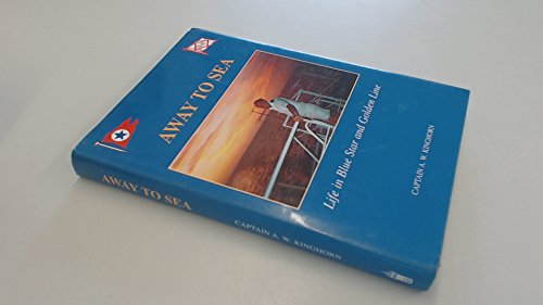 Away to Sea : Life in Blue: Captain A. W.
