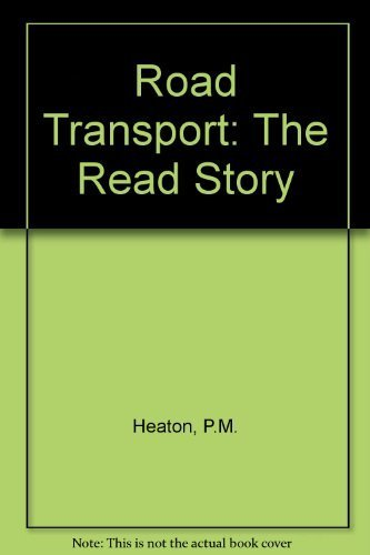 Road Transport: The Read Story (9781872006185) by P.M. Heaton
