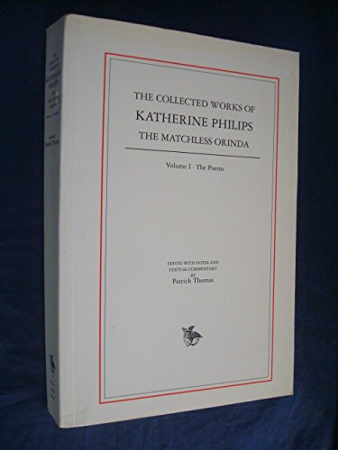 9781872029108: The Collected Works of Katherine Philips - Vol 1 the poems
