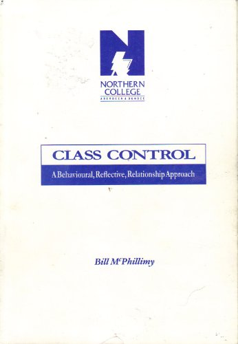9781872054100: Class control: A behavioural, reflective, relationship approach