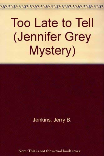 9781872059167: Too Late to Tell (The Jennifer Grey Mysteries #3)