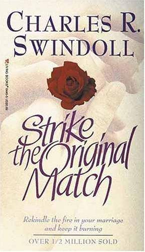 Strike the Original Match: Swindoll, Charles R.