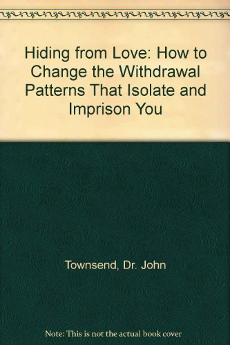 9781872059686: Hiding from Love: How to Change the Withdrawal Patterns That Isolate and Imprison You