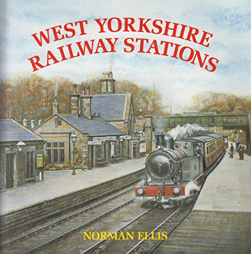 9781872062006: WEST YORKSHIRE RAILWAY STATIONS
