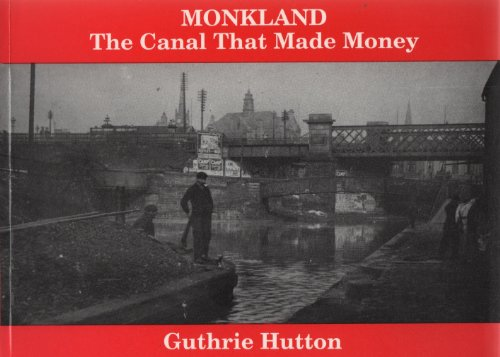 Monkland: The Canal That Made Money (Lanarkshire heritage series) (1872074286) by Hutton, Guthrie
