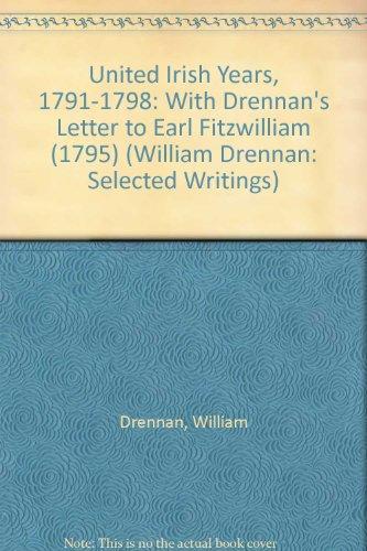 9781872078045: United Irish Years, 1791-1798: With Drennan's