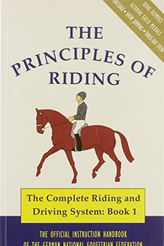 Principles of Riding: The Complete Riding and: German National Equestrian