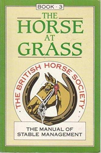 THE MANUAL OF STABLE MANAGEMENT BOOK 3: BRITISH HORSE SOCIETY