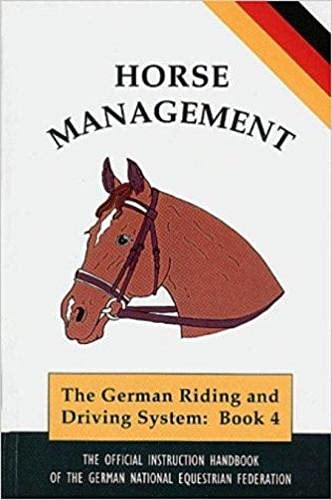 9781872082349: Horse Management: The Official Handbook of the German National Equestrian Federation (Complete Riding & Driving System)