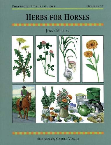9781872082462: Herbs for Horses (Threshold Picture Guides)