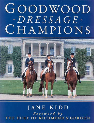 9781872082561: Goodwood Dressage Champions