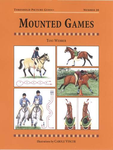 Mounted Games (Threshold Picture Guide): Webber, Toni