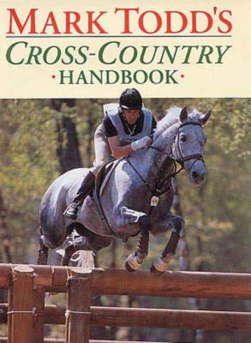 Mark Todd's Cross-country Handbook: Todd, Mark, Newsum, Gillian