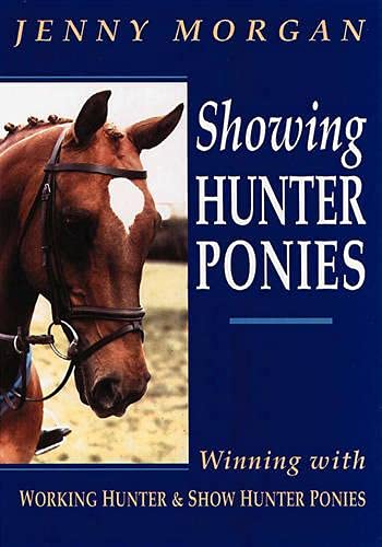 Showing Hunter Ponies : How to Win with Working Hunter and Show Ponies