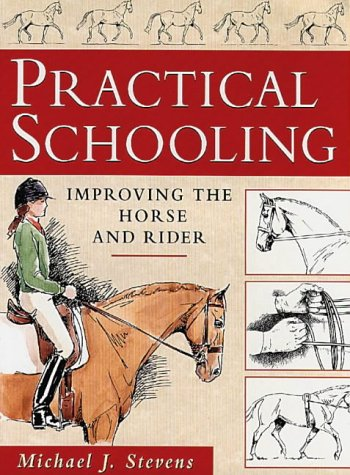 9781872082769: Practical Schooling: Improving the Horse and Rider