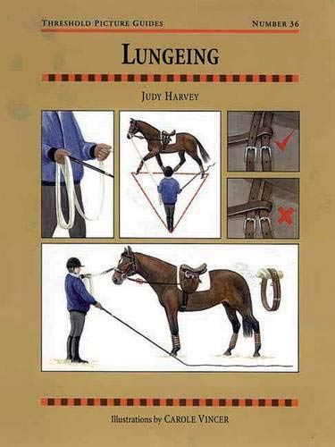 Lungeing (Threshold Picture Guide): Judy Harvey