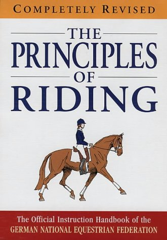 9781872082936: The principles of riding : the official instruction handbook of the German National Equestrian Federation