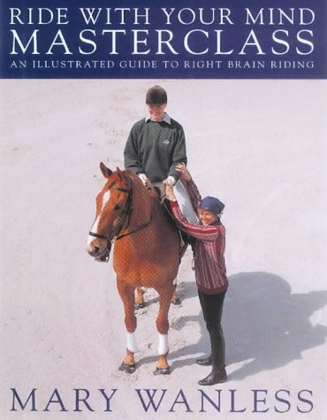 9781872082974: Ride with Your Mind - Masterclass: Illustrated Guide to Right Brain Riding