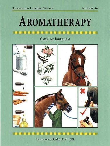 9781872082981: Aromatherapy for Horses (Threshold Picture Guides)