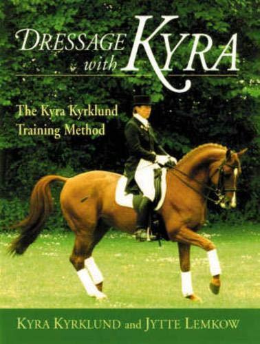 9781872119045: Dressage with Kyra: The Kyra Kyrklund Training Method