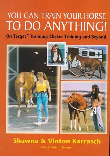 9781872119274: You Can Train Your Horse to Do Anything!: On Target Training - Clicker Training and Beyond