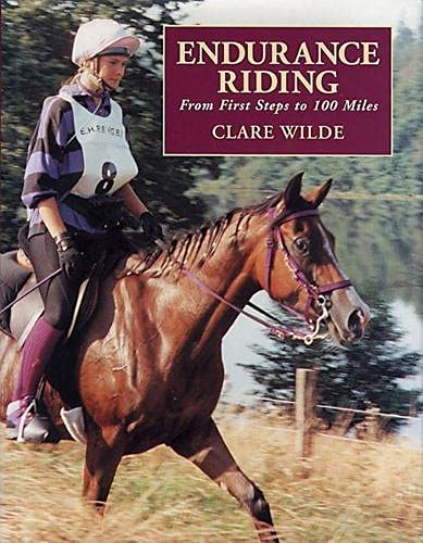 9781872119625: Endurance Riding: From First Steps to 100 Miles