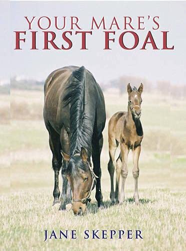 Your Mare's First Foal: Jane Skepper